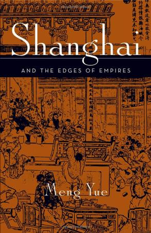 Shanghai and the Edges of Empires – Meng Yue – pdf mobi epub 电子书